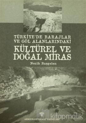 Türkiye'de Barajlar ve Göl Alanlarındaki Kültürel ve Doğal Miras