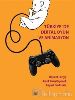 Türkiye'de Dijital Oyun ve Animasyon Haşmet Gürçay