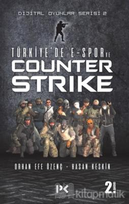 Türkiye'de E-Spor ve Counter Strike