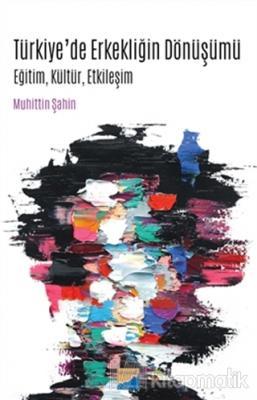 Türkiye'de Erkekliğin Dönüşümü