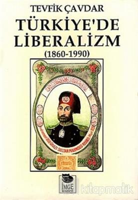 Türkiye'de Liberalizm (1860-1990) Tevfik Çavdar