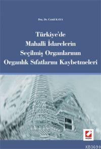 Türkiye'de Mahalli İdarelerin Seçilmiiş Organlarının Organlık Sıfatlarını Kaybetmeleri
