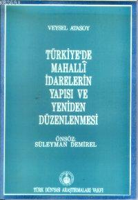 Türkiye'de Mahalli İdarelerin Yapısı ve Yeniden Düzenlenmesi