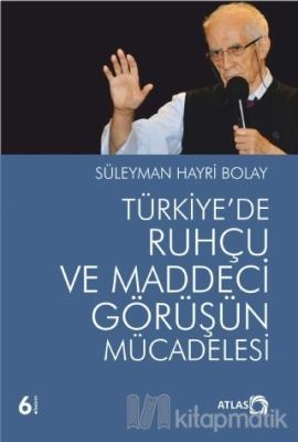 Türkiye'de Ruhçu ve Maddeci Görüşün Mücadelesi