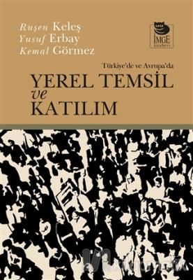 Türkiye'de ve Avrupa'da Yerel Temsil ve Katılım Ruşen Keleş