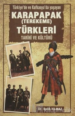 Türkiye'de ve Kafkasya'da Yaşayan Karapapak (Terekeme) Türkleri Tarihi
