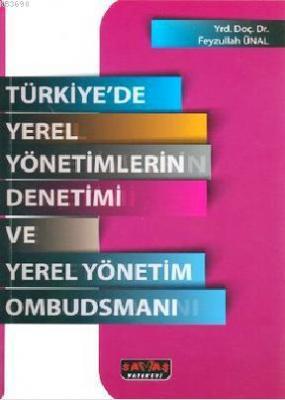 Türkiye'de Yerel Yönetimlerin Denetimi ve Yerel Yönetim Ombudsmanı