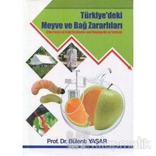 Türkiye'deki Meyve ve Bağ Zararlıları Bülent Yaşar