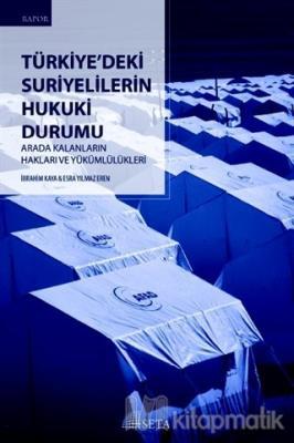 Türkiye'deki Suriyelilerin Hukuki Durumu