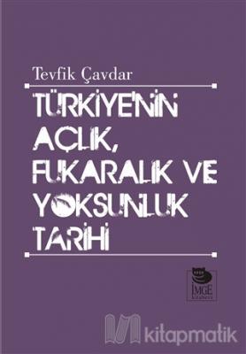 Türkiye'nin Açlık,Fukaralık ve Yoksunluk Tarihi Tevfik Çavdar