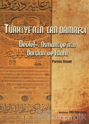 Türkiye'nin Can Damarı Devlet-i Osmaniye'nin Borçları ve Islahı