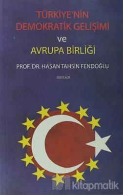 Türkiye'nin Demokratik Gelişimi ve Avrupa Birliği Hasan Tahsin Fendoğl