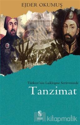 Türkiye'nin Laikleşme Serüveninde Tanzimat Ejder Okumuş