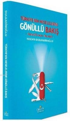 Türkiyenin Meselelerine Gönülllü Bakış