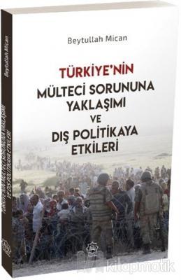 Türkiye'nin Mülteci Sorununa Yaklaşımı ve Dış Politikaya Etkileri
