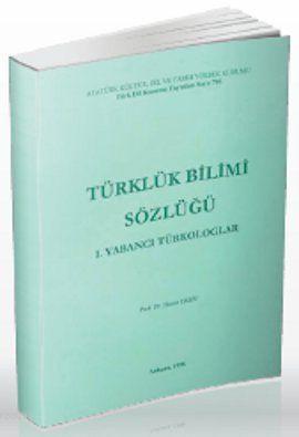 Türklük Bilimi Sözlüğü / 1. Yabancı Türkologlar