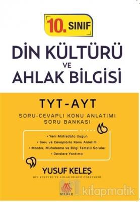 TYT-AYT 10. Sınıf Din Kültürü ve Ahlak Bilgisi Soru Cevaplı Konu Anlatımı Soru Bankası