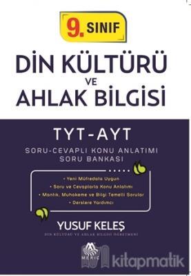 TYT-AYT 9. Sınıf Din Kültürü ve Ahlak Bilgisi Soru Cevaplı Konu Anlatımı Soru Bankası
