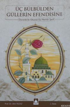 Üç Bülbülden Güllerin Efendisine