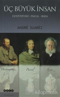 Üç Büyük İnsan: Dostoyevski - Pascal - Ibsen (Ciltli)