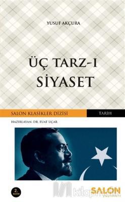 Üç Tarz-ı Siyaset %56 indirimli Yusuf Akçura