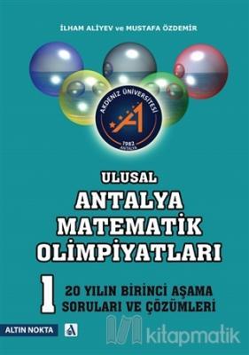 Ulusal Antalya Matematik Olimpiyatları - 20 Yılın Birinci Aşama Soruları ve Çözümleri