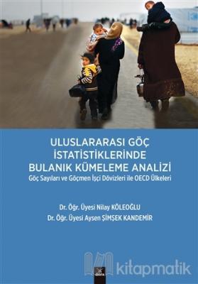 Uluslararası Göç İstatistiklerinde Bulanık Kümeleme Analizi