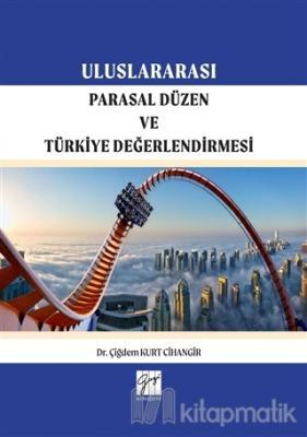 Uluslararası Parasal Düzen ve Türkiye Değerlendirmesi