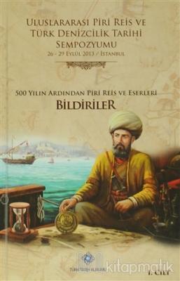 Uluslararası Piri Reis ve Türk Denizcilik Tarihi Sempozyumu (6 Cilt Takım) (Ciltli)