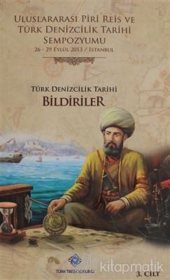 Uluslararası Piri Reis ve Türk Denizcilik Tarihi Sempozyumu Cilt: 3 (C