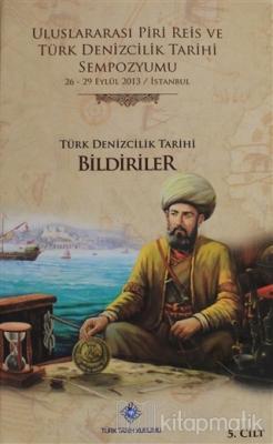 Uluslararası Piri Reis ve Türk Denizcilik Tarihi Sempozyumu Cilt: 5 (C