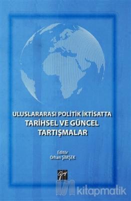 Uluslararası Politik İktisatta Tarihsel ve Güncel Tartışmalar
