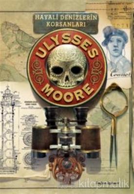 Ulysses Moore 15 - Hayali Denizlerin Korsanları (Ciltli)