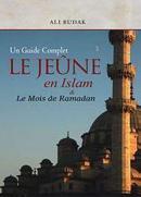 Un Guide Complet Le Jeune en Islam et Le Mois de Ramadan