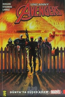 Uncanny Avengers - Dünyaya Düşen Adam Gerry Duggan