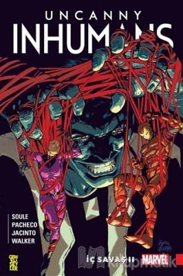 Uncanny Inhumans 3 - İç Savaş 2 Charles Soule
