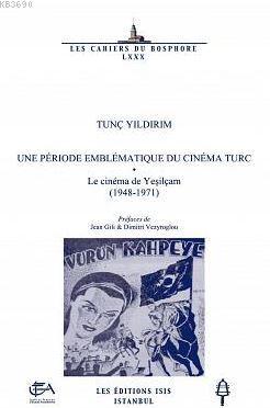 Une Pérıode Emblématıque Du Cınéma Turc : Le Cınéma De Yeşılçam (19481971)