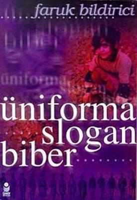 Üniforma Slogan Biber Faruk Bildirici