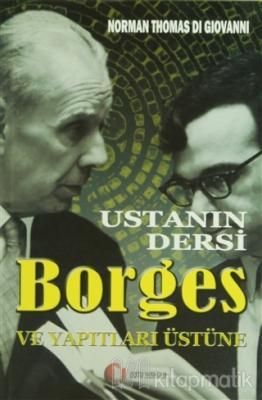 Ustanın Dersi Borges ve Yapıtları Üstüne