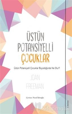 Üstün Potansiyelli Çocuklar Joan Freeman