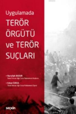 Uygulamada Terör Örgütü Ve Terör Suçları