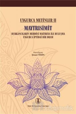 Uygurca Metinler 2 - Maytrısimit