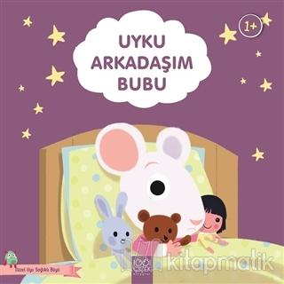 Uyku Arkadaşım Bubu - Güzel Uyu Sağlıklı Büyü
