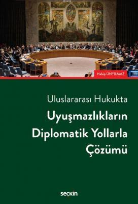 Uyuşmazlıkların Diplomatik Yollarla Çözümü