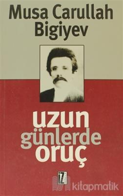 Uzun Günlerde Oruç Musa Carullah Bigiyev