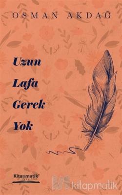 Uzun Lafa Gerek Yok Osman Akdağ