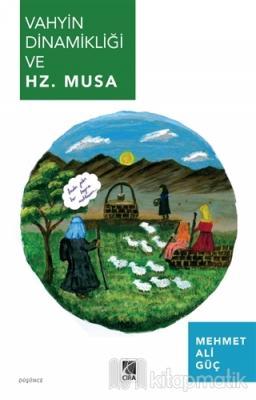 Vahyin Dinamikliği ve Hz. Musa Mehmet Ali Güç