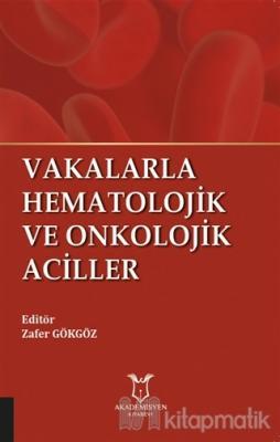 Vakalarla Hematolojik ve Onkolojik Aciller
