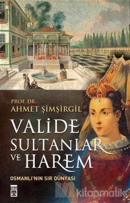 Valide Sultanlar ve Harem