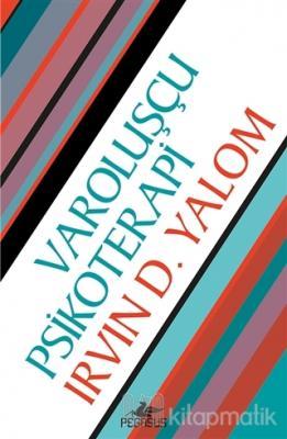 Varoluşçu Psikoterapi Irvin D. Yalom